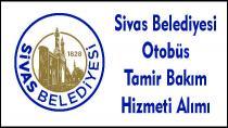 Sivas belediyesi otobüs tamir bakım hizmeti alımı