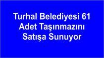Turhal Belediyesi 61 Adet Taşınmazını Satışa Sunuyor